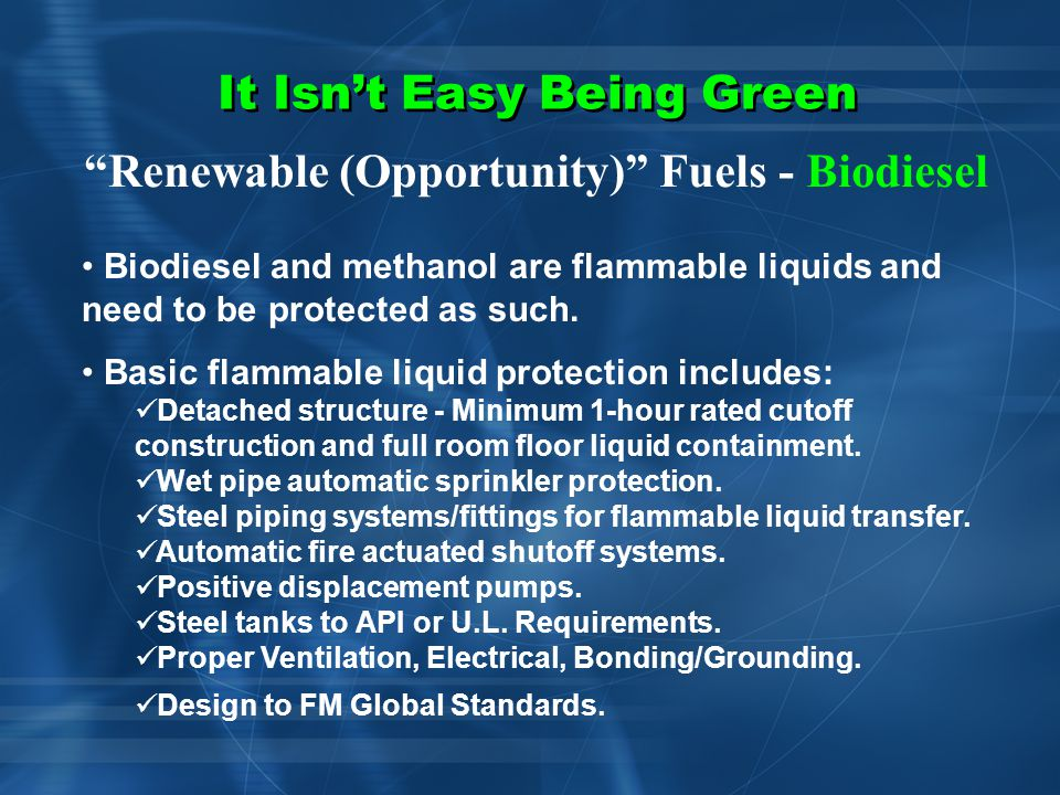 It Isn't Easy Being Green Renewable (Opportunity) Fuels - Biodiesel North Dakota plant destroyed by fire posted Sept.