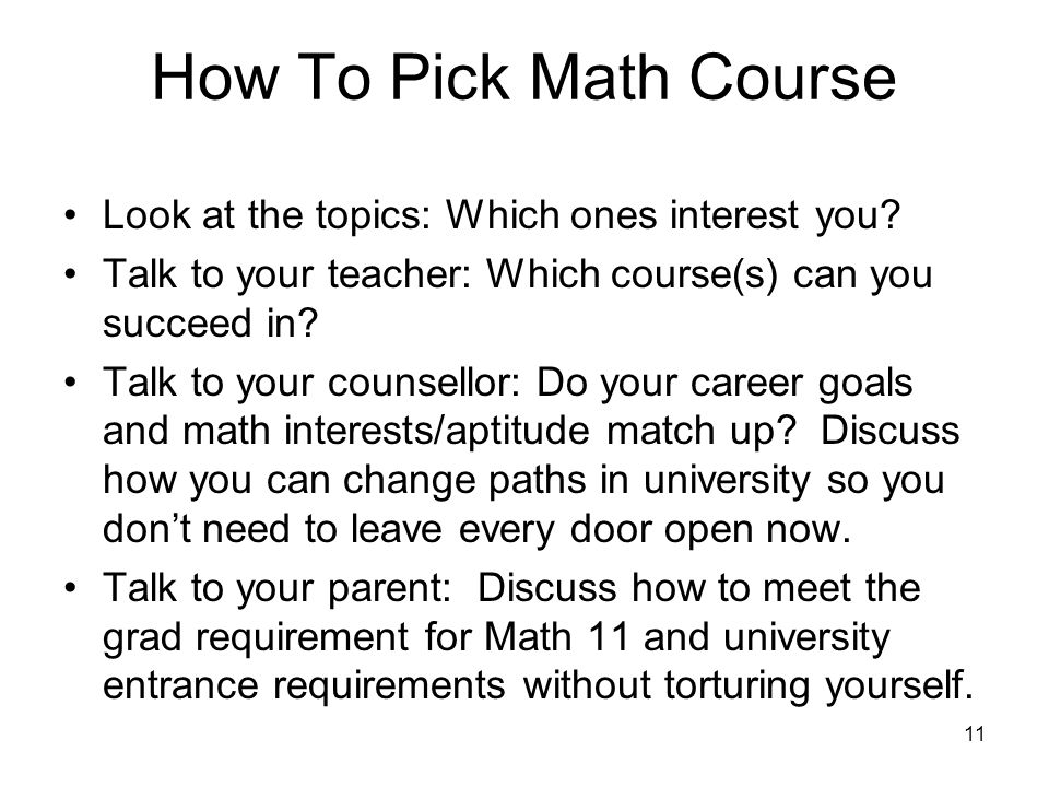 11 How To Pick Math Course Look at the topics: Which ones interest you.