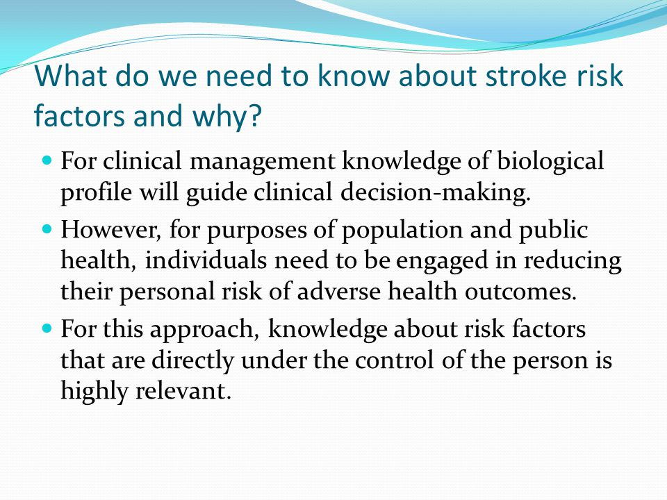 What do we need to know about stroke risk factors and why.