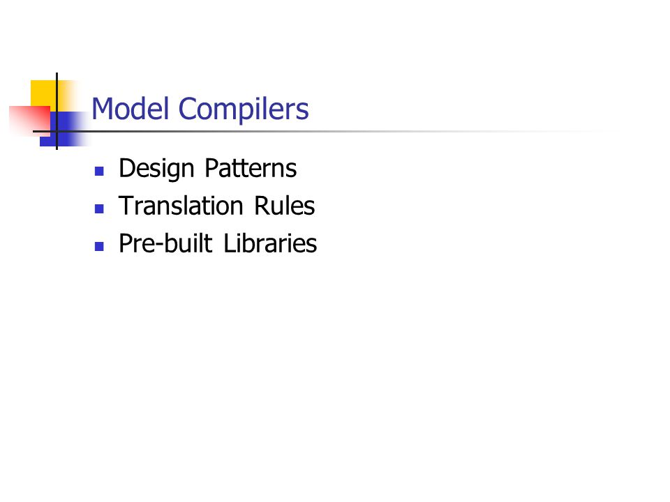 Model Compilers Design Patterns Translation Rules Pre-built Libraries
