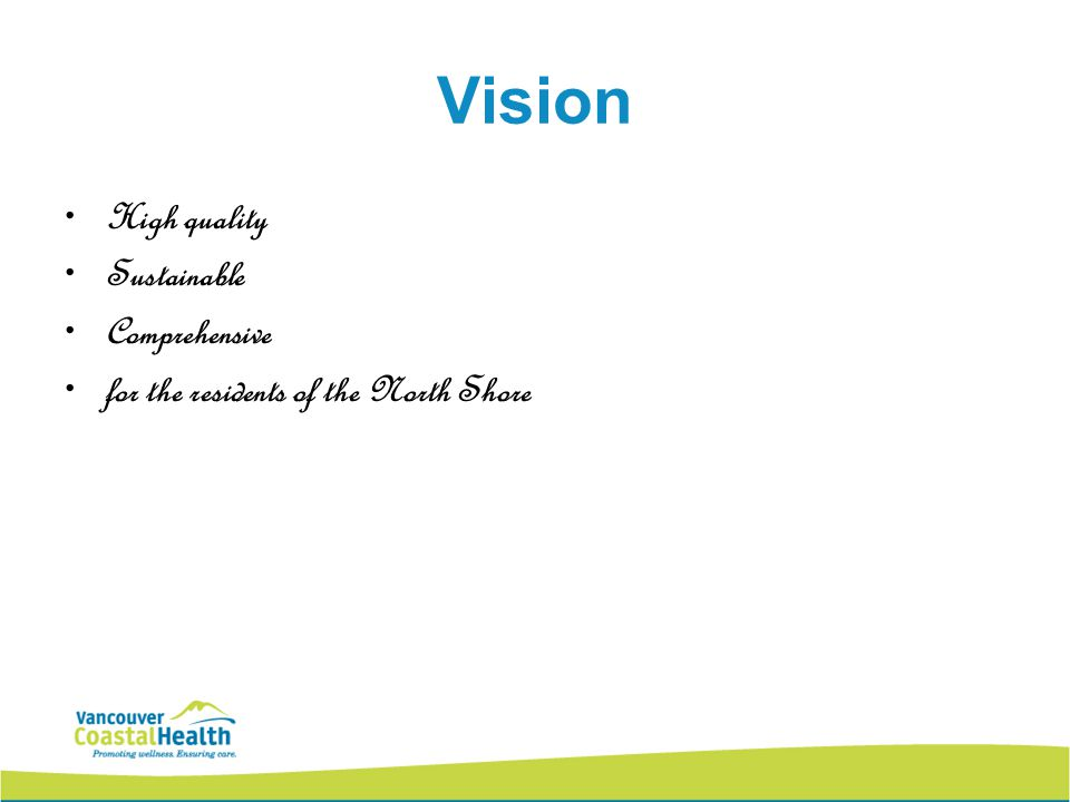 Vision High quality Sustainable Comprehensive for the residents of the North Shore