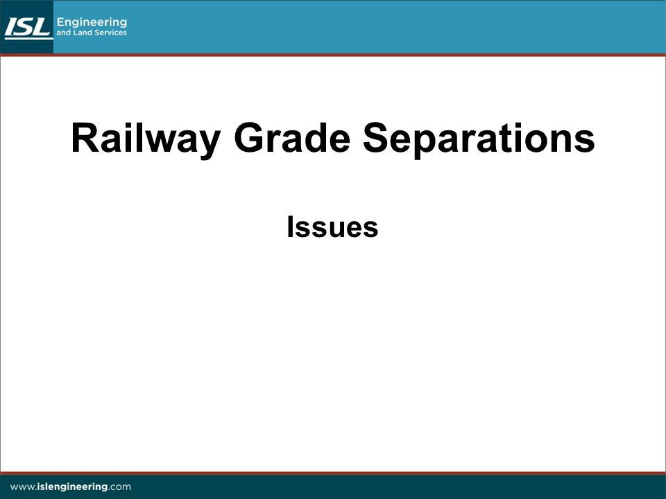 Railway Grade Separations Issues