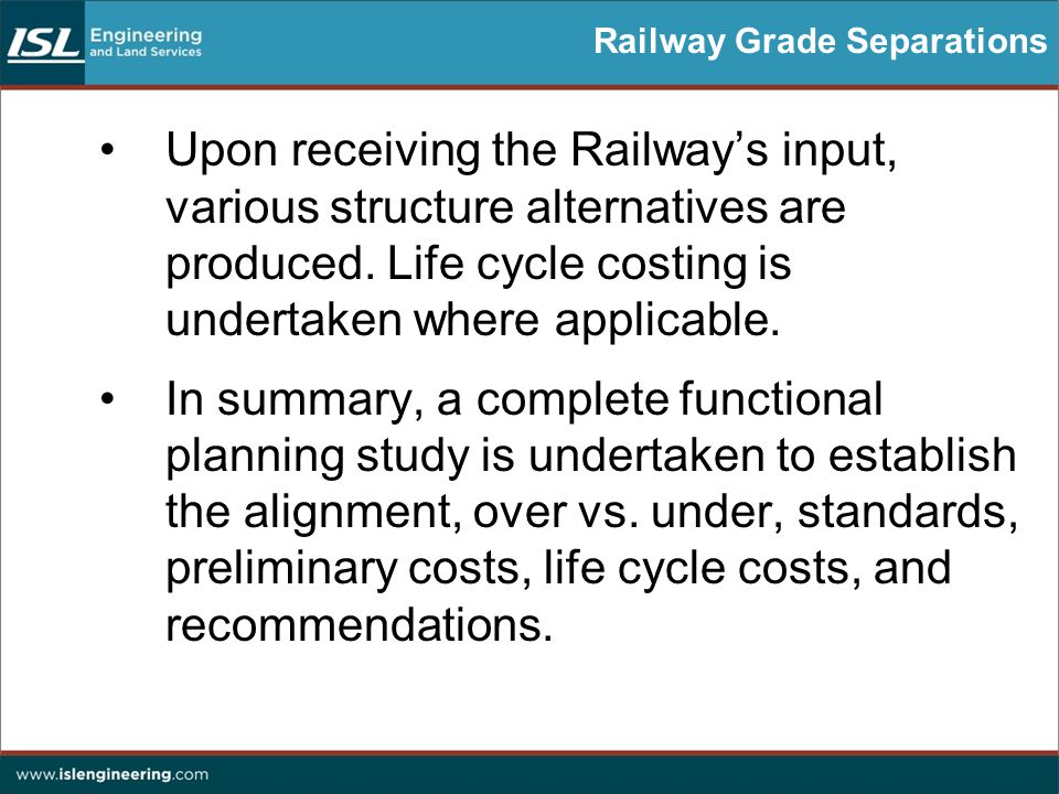 Railway Grade Separations Upon receiving the Railway's input, various structure alternatives are produced.