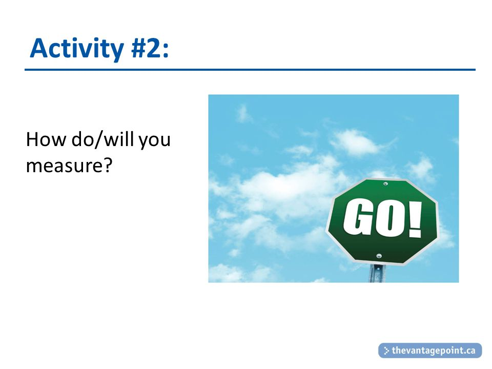 Activity #2: How do/will you measure