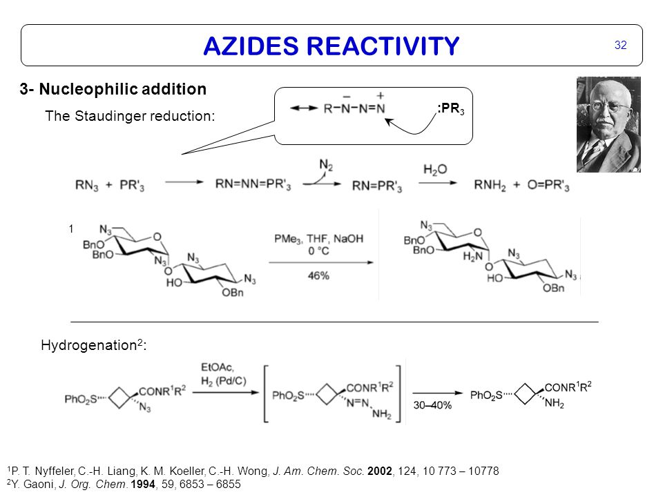 AZIDES REACTIVITY 32 3- Nucleophilic addition The Staudinger reduction: :PR 3 Hydrogenation 2 : 1 P.