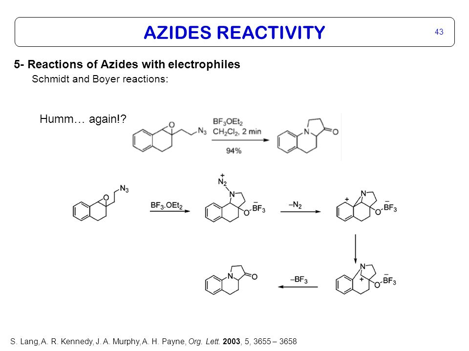 AZIDES REACTIVITY 43 5- Reactions of Azides with electrophiles Schmidt and Boyer reactions: Humm… again!.