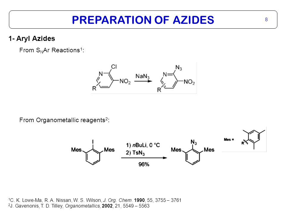 PREPARATION OF AZIDES 8 1- Aryl Azides From S N Ar Reactions 1 : From Organometallic reagents 2 : 1 C.