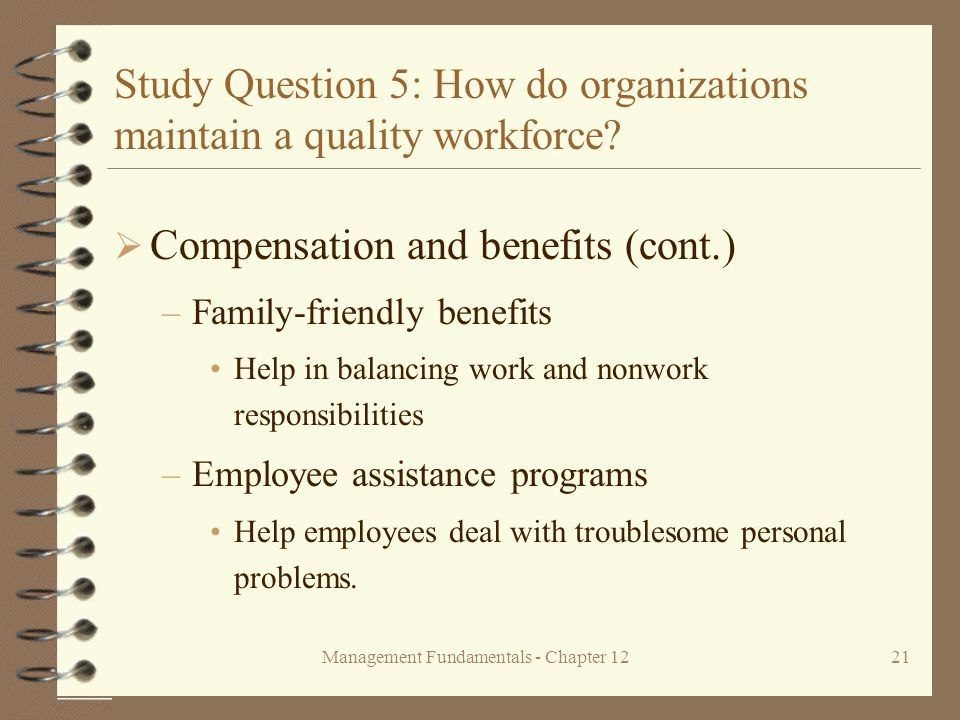 Management Fundamentals - Chapter 1221 Study Question 5: How do organizations maintain a quality workforce.