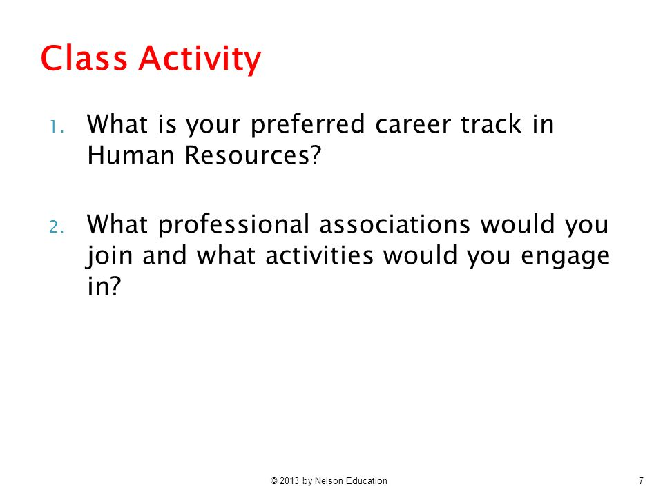 © 2013 by Nelson Education7 1. What is your preferred career track in Human Resources.