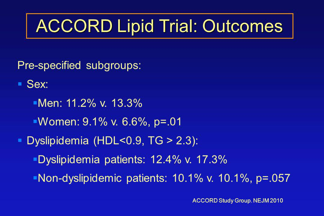 ACCORD Lipid Trial: Outcomes ACCORD Study Group.