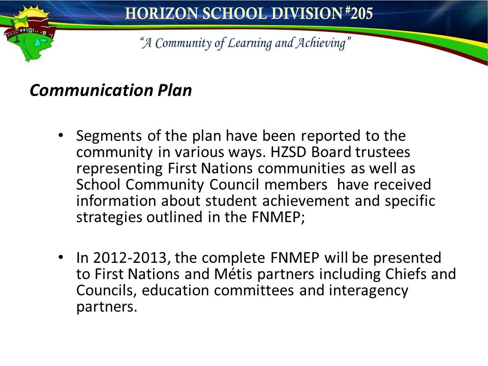 Communication Plan Segments of the plan have been reported to the community in various ways.