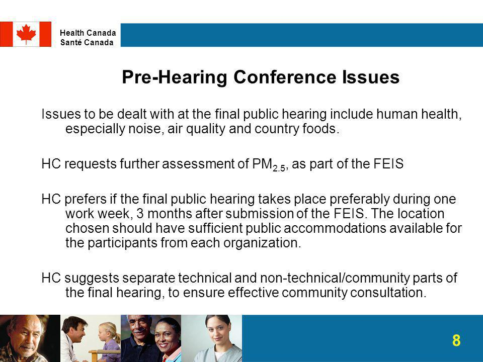 Pre-Hearing Conference Issues Issues to be dealt with at the final public hearing include human health, especially noise, air quality and country foods.