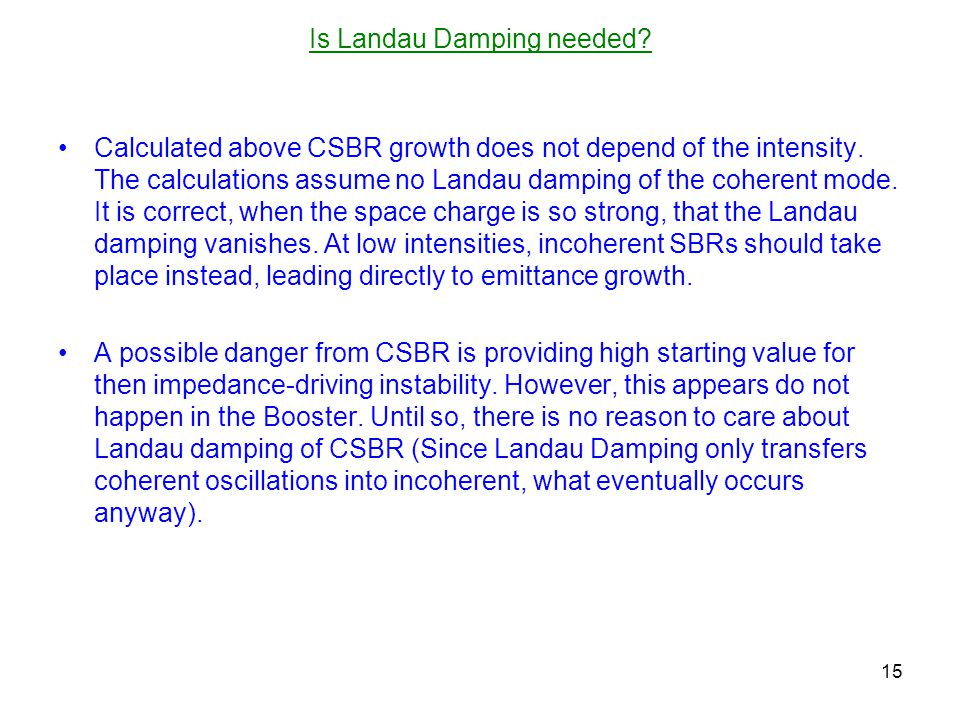 Is Landau Damping needed. Calculated above CSBR growth does not depend of the intensity.