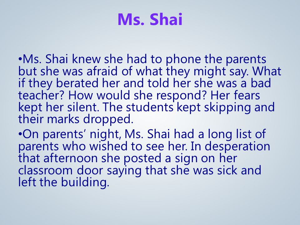 Ms. Shai knew she had to phone the parents but she was afraid of what they might say.