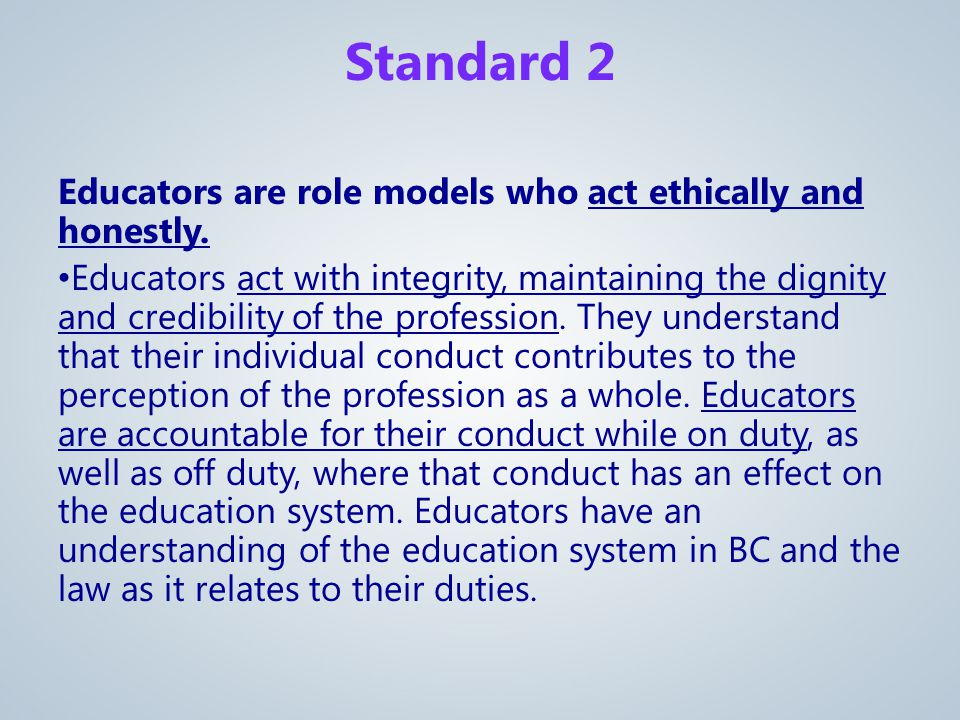 Educators are role models who act ethically and honestly.
