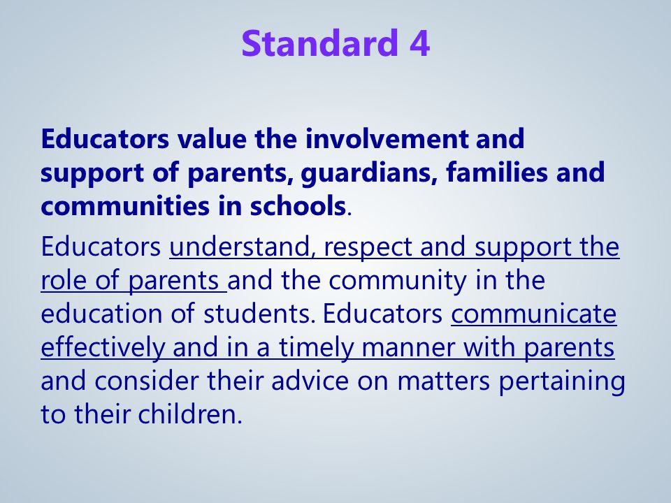 Educators value the involvement and support of parents, guardians, families and communities in schools.