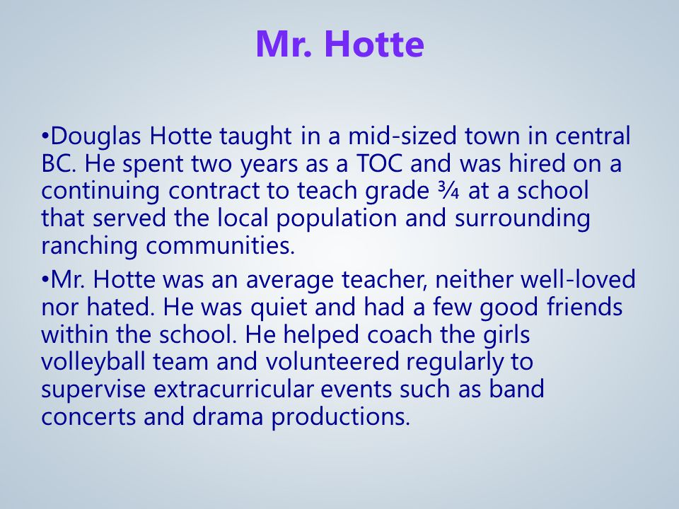 Douglas Hotte taught in a mid-sized town in central BC.