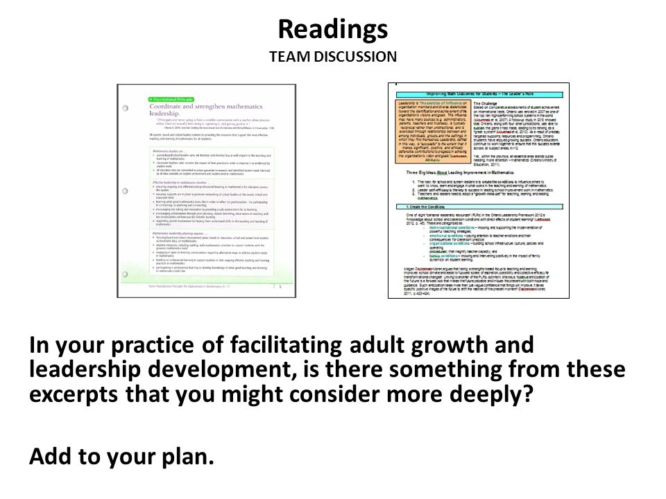 Readings TEAM DISCUSSION In your practice of facilitating adult growth and leadership development, is there something from these excerpts that you might consider more deeply.