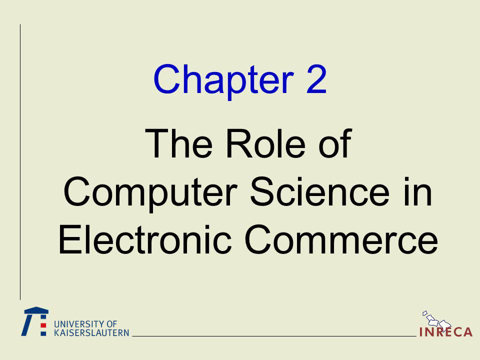 Chapter 2 The Role of Computer Science in Electronic Commerce