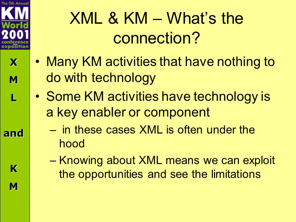 XMLandKM XML & KM – What's the connection.