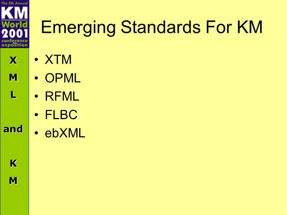XMLandKM Emerging Standards For KM XTM OPML RFML FLBC ebXML