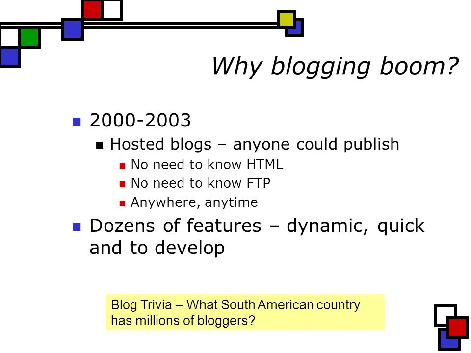 Why blogging boom.