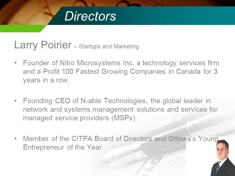 Directors Larry Poirier – Startups and Marketing Founder of Nitro Microsystems Inc.