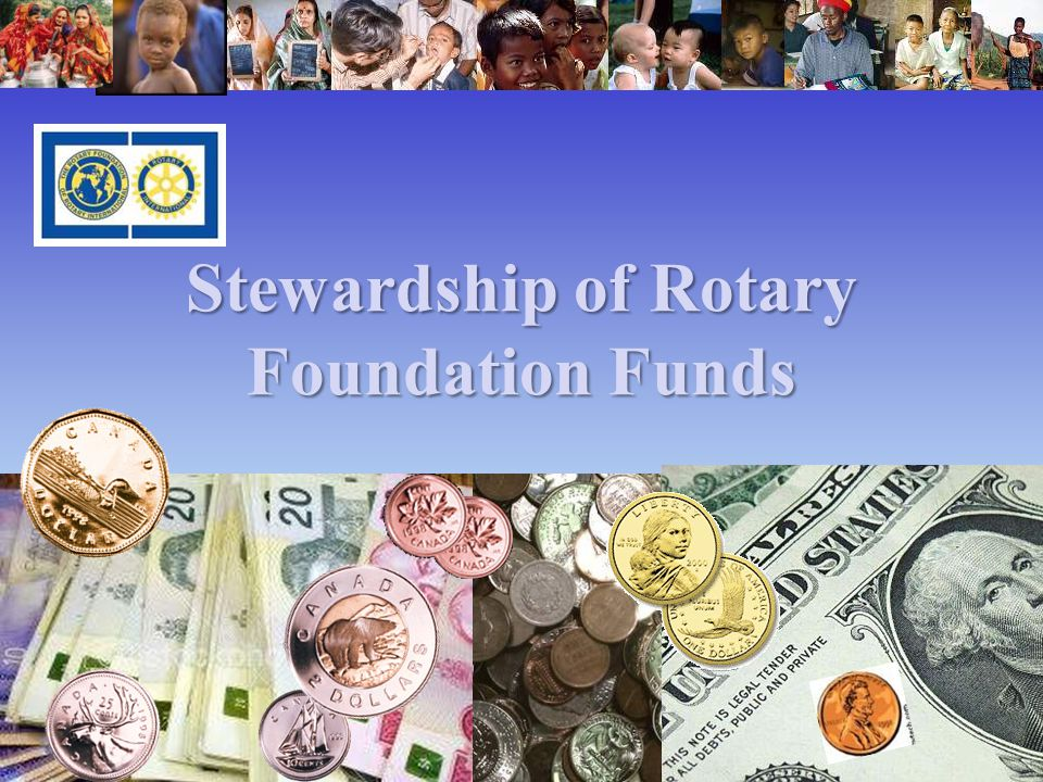 Stewardship of Rotary Foundation Funds