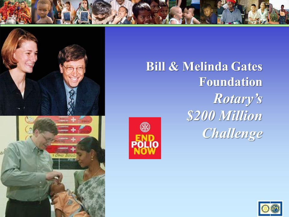 Bill & Melinda Gates Foundation Rotary's $200 Million Challenge