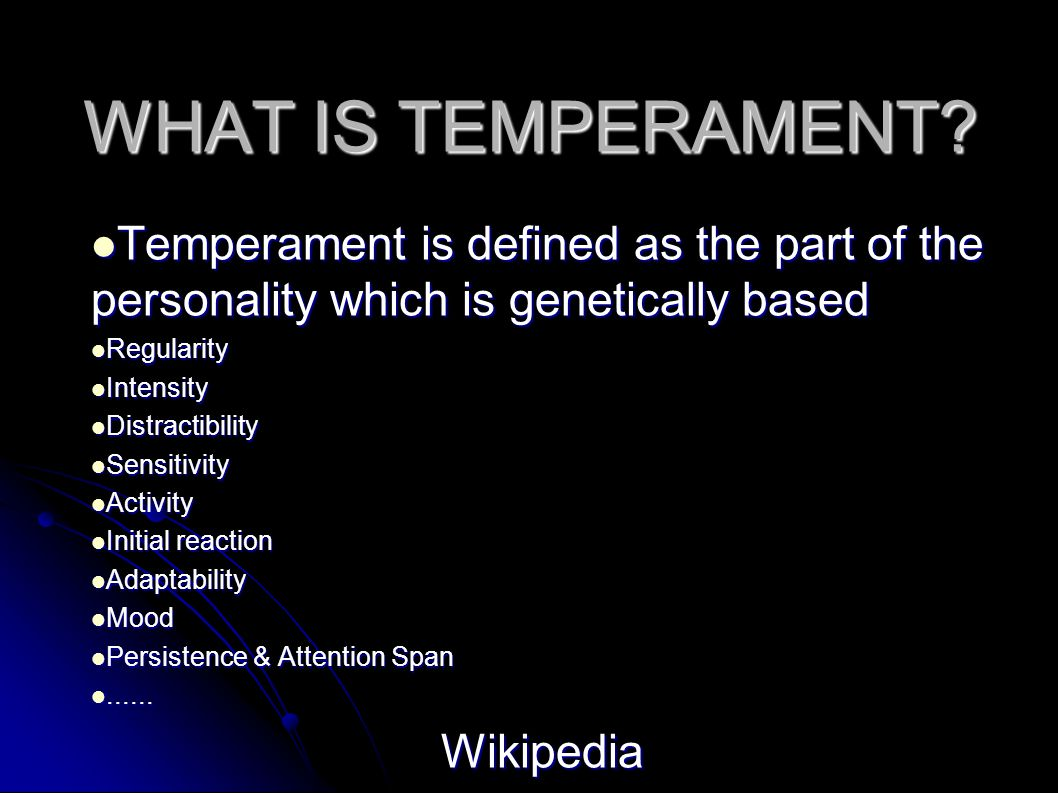 WHAT IS TEMPERAMENT.