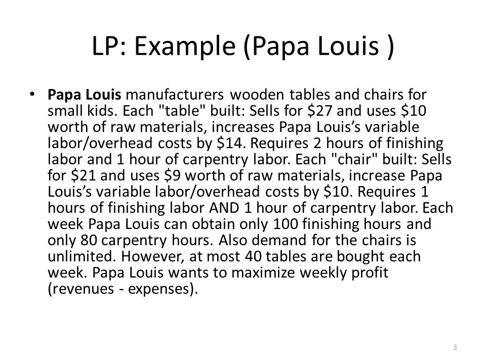 LP: Example (Papa Louis ) Papa Louis manufacturers wooden tables and chairs for small kids.