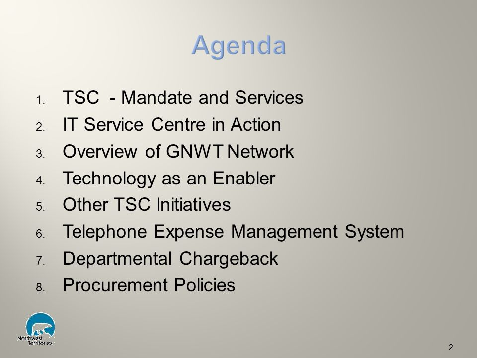 1. TSC - Mandate and Services 2. IT Service Centre in Action 3.