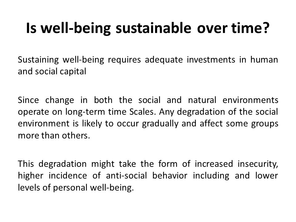 Is well-being sustainable over time.