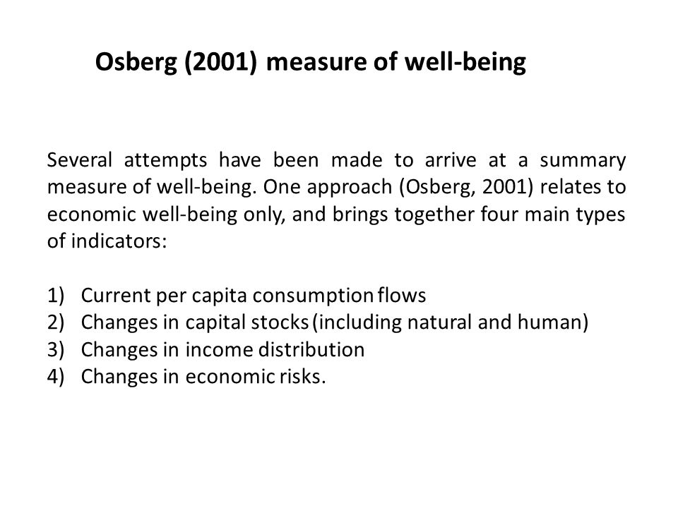 Several attempts have been made to arrive at a summary measure of well-being.