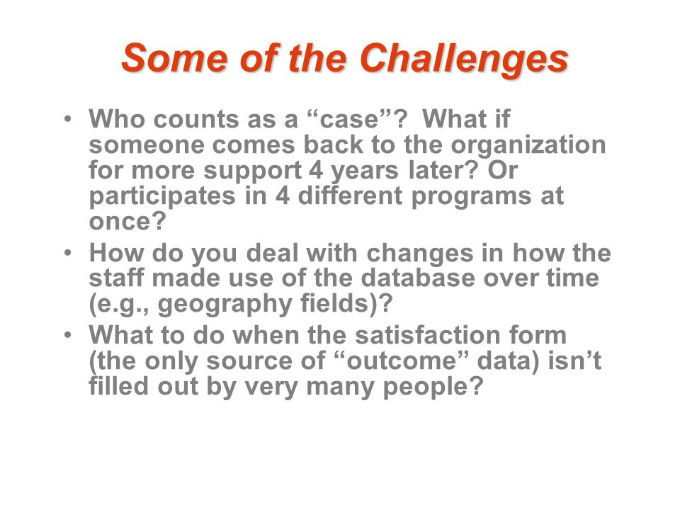 Some of the Challenges Who counts as a case .