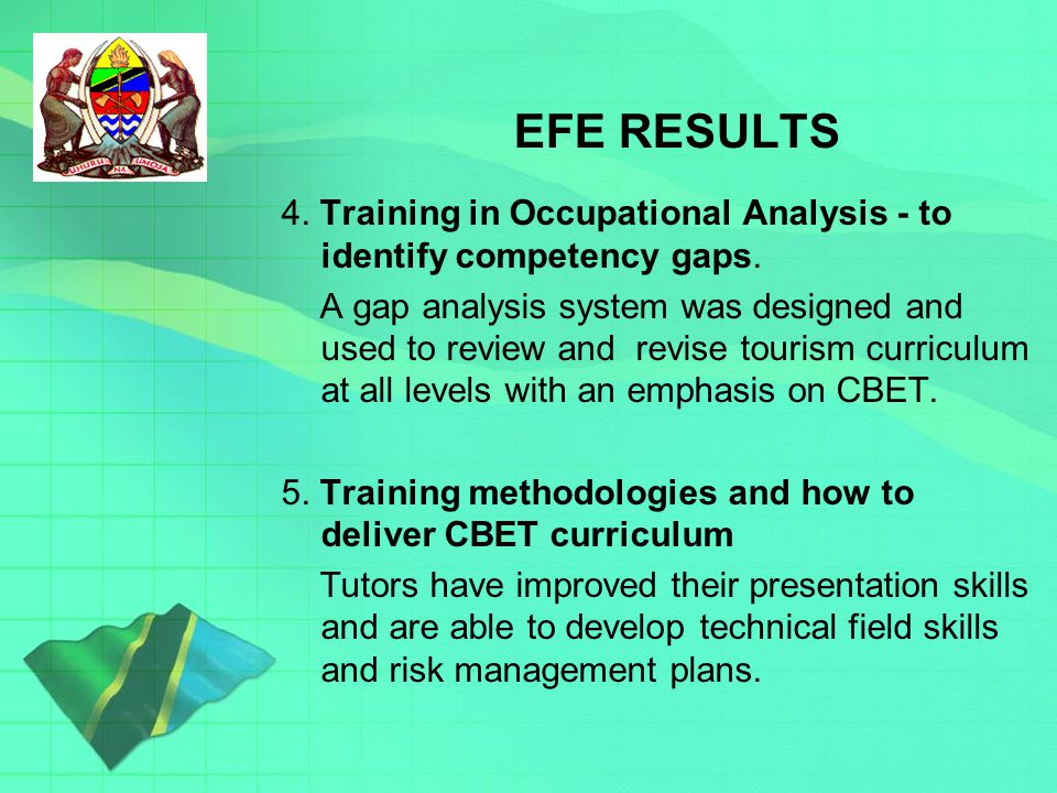 EFE RESULTS 4. Training in Occupational Analysis - to identify competency gaps.