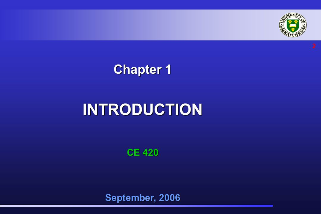 2 September, 2006 CE 420 Chapter 1 INTRODUCTION