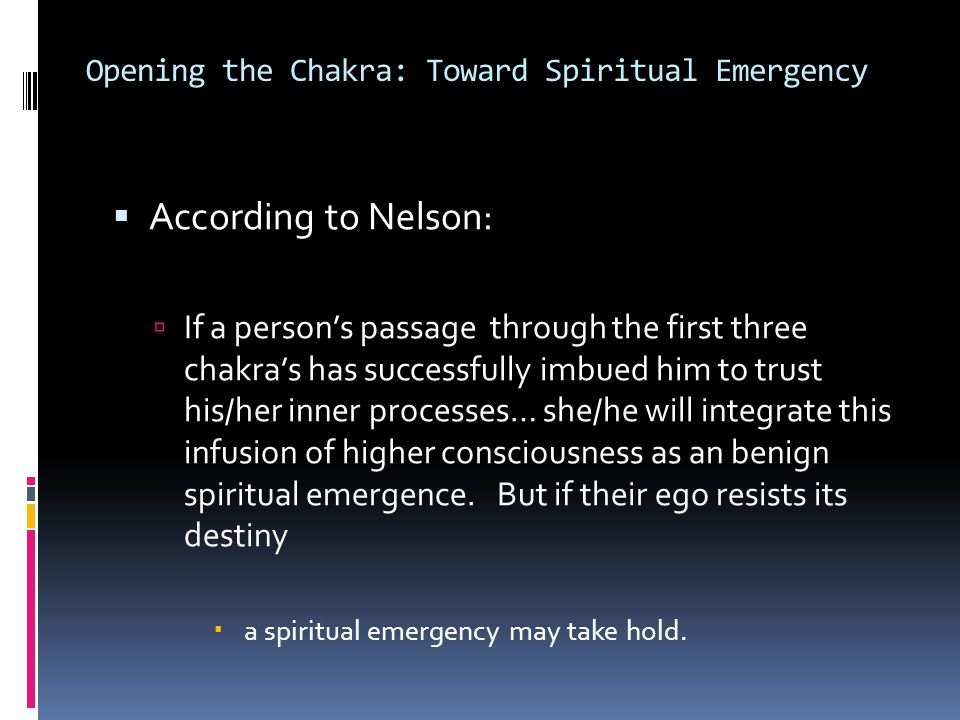 Opening the Heart Chakra  The Self no longer needs exclusive identification with ego and begins to sense something bigger.