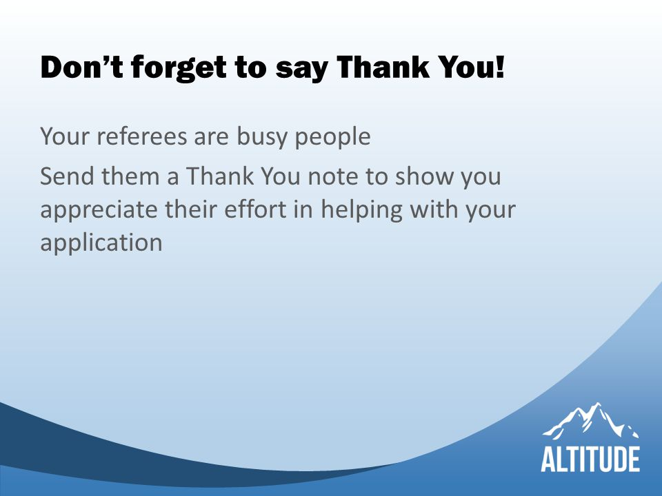 Don't forget to say Thank You.