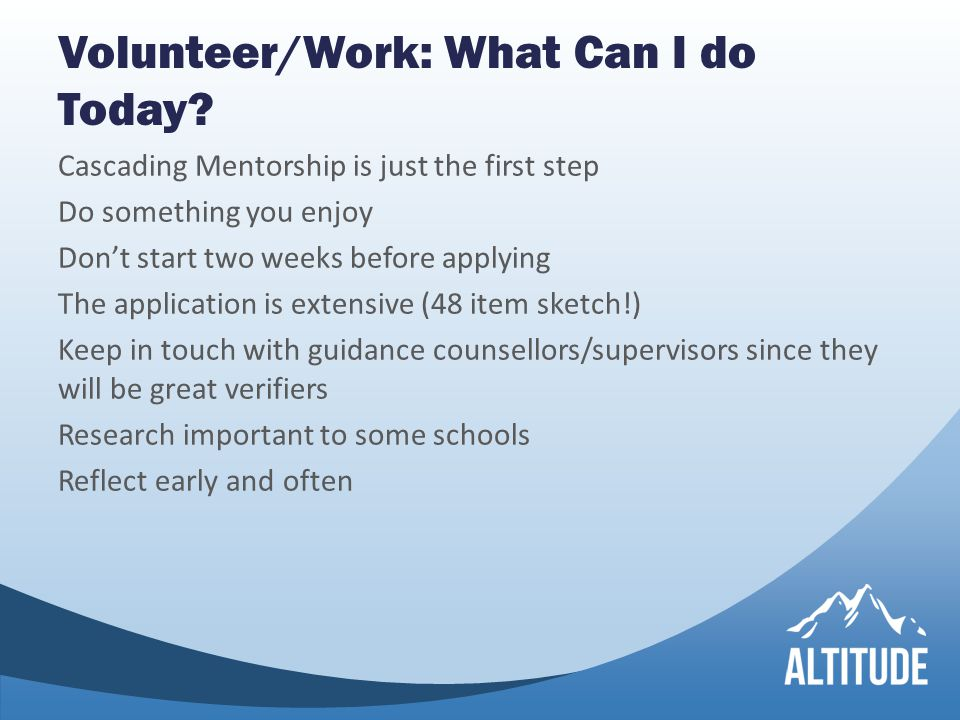 Volunteer/Work: What Can I do Today.