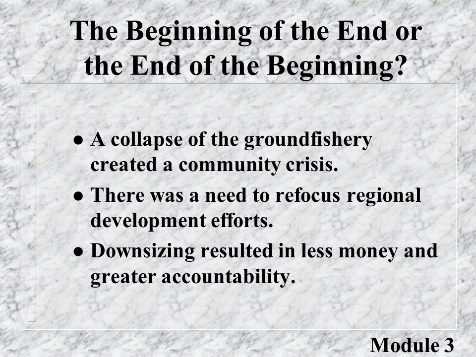 The Beginning of the End or the End of the Beginning.