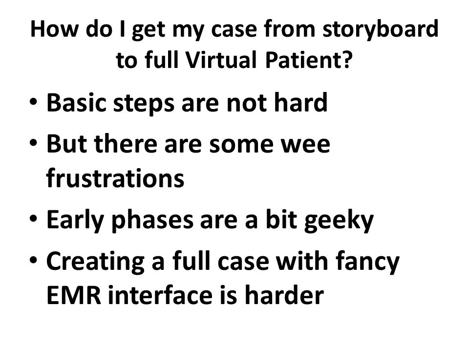How do I get my case from storyboard to full Virtual Patient.