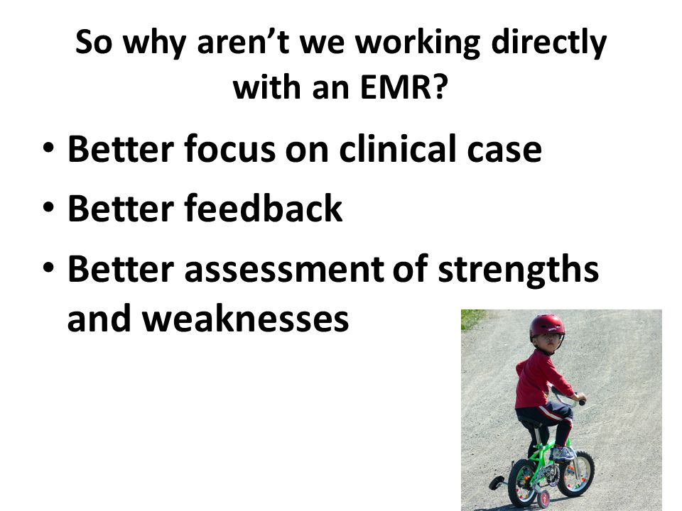 So why aren't we working directly with an EMR.