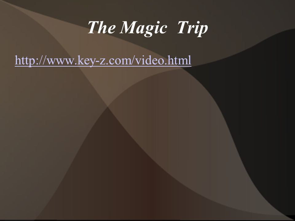 The Magic Trip http://www.key-z.com/video.html