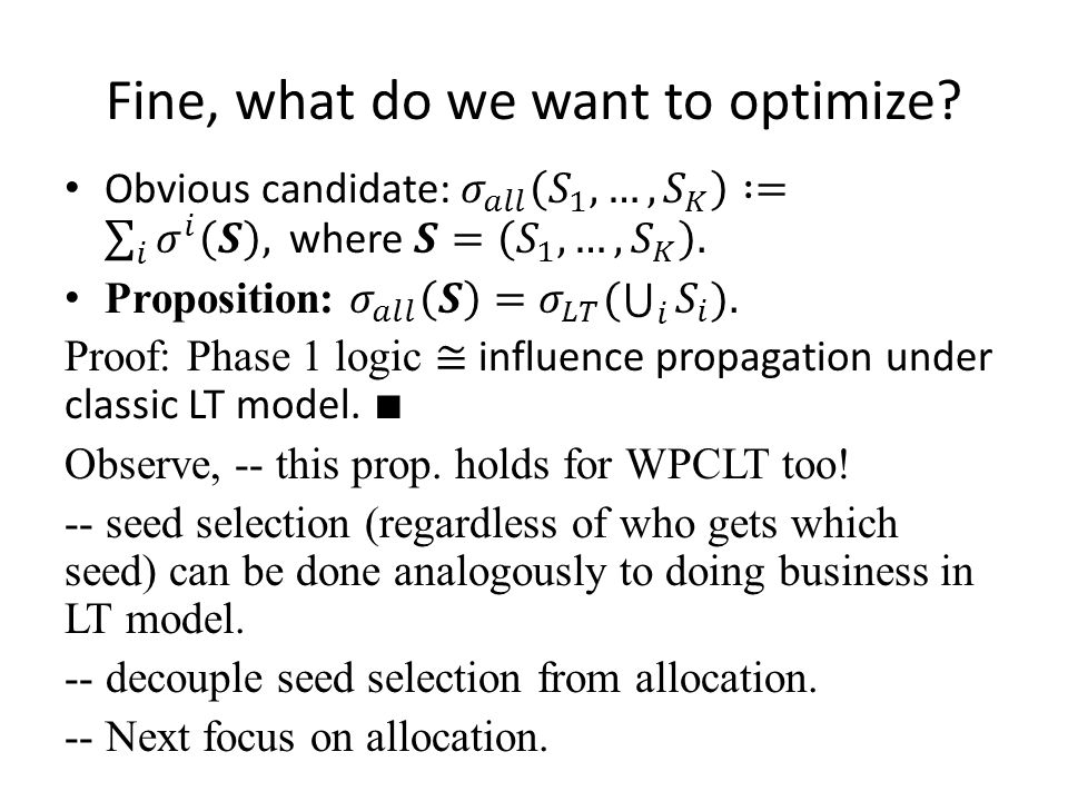 Fine, what do we want to optimize