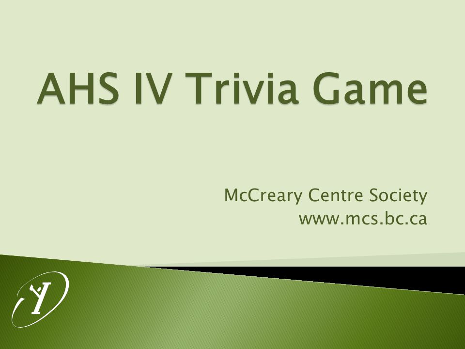 AHS IV Trivia Game McCreary Centre Society www.mcs.bc.ca