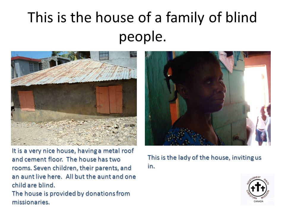 This is the house of a family of blind people.