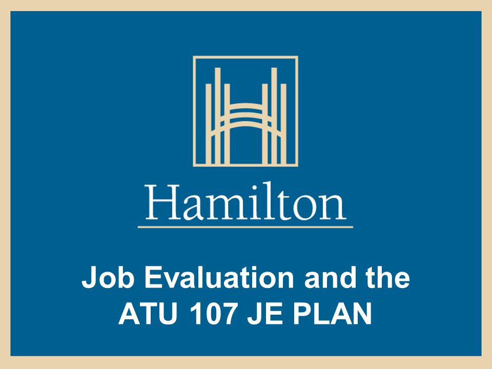 1 Job Evaluation and the ATU 107 JE PLAN