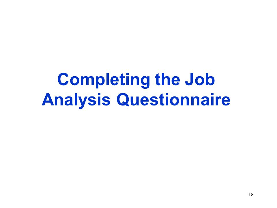 18 Completing the Job Analysis Questionnaire