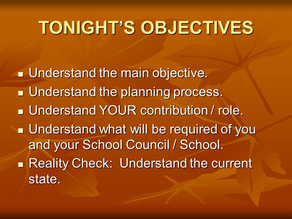 TONIGHT'S OBJECTIVES Understand the main objective.